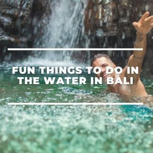 There are so many fun activities in Bali to enjoy and given that we are on a tropical island, some of the best Bali activities take place in the water. Here's our round-up.
